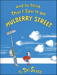 Book: And to Think That I Saw It on Mulberry Street